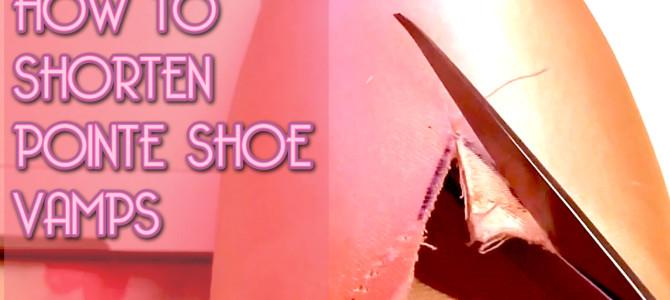 How To Shorten Pointe Shoe Vamps (shortening cutting resewing pointe shoe short vamp)