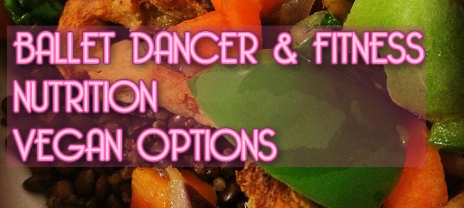 Ballet Dancer Nutrition Vegan Options