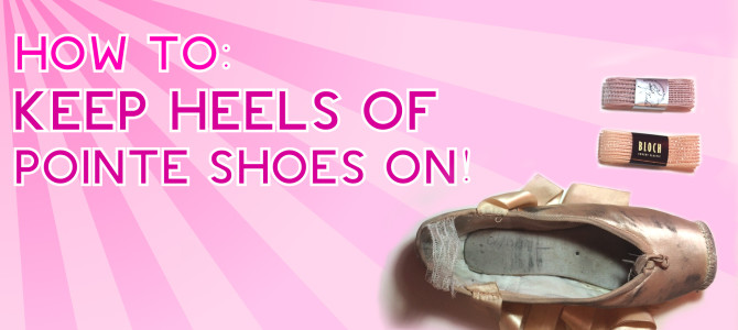 Pointe Shoes Slipping Off Heel HOW TO STOP IT! – Pointe Shoe Sewing