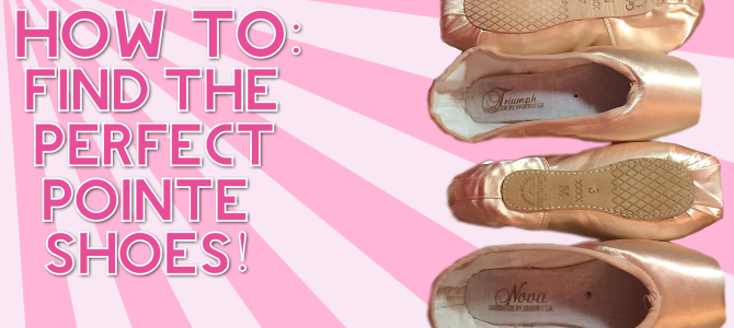 How To Find The Perfect Pointe Shoes – A Video Guide